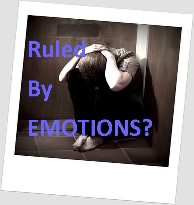 ruled by emotions